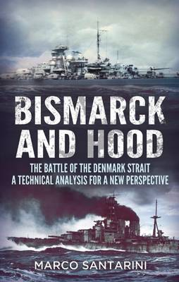 Bismarck and Hood : The Battle of the Denmark Strait  -  a Technical Analysis