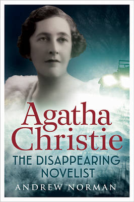 Agatha Christie : The Disappearing Novelist
