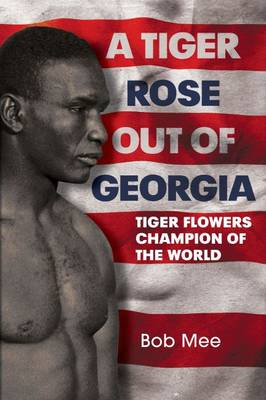 Picture of A Tiger Rose Out of Georgia : Tiger Flowers - Champion of the World