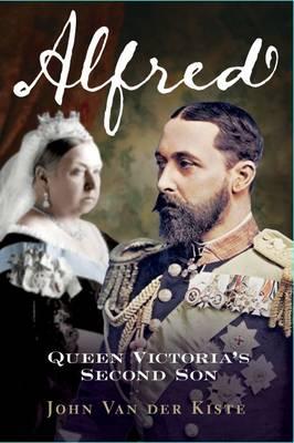 Alfred : Queen Victoria's Second Son