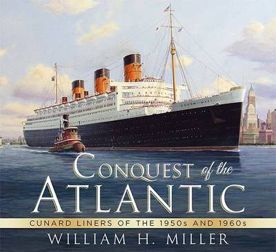Picture of Conquest of the Atlantic : Cunard Liners of the 1950s and 1960s