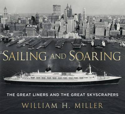 Picture of Sailing and Soaring : The Great Liners and the Great Skyscrapers