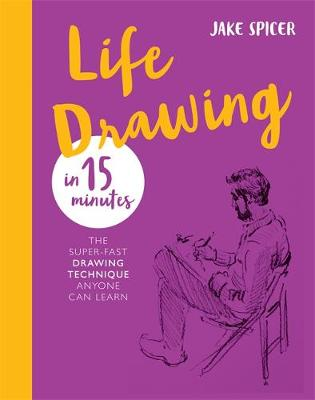 Picture of Life Drawing in 15 Minutes : Capture the beauty of the human form
