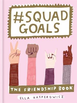 Picture of #Squad Goals : The Friendship Book