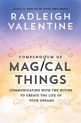 Picture of Compendium of Magical Things : Communicating with the Divine to Create the Life of Your Dreams