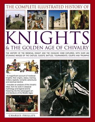 Picture of Complete Illustrated History of Knights & the Golden Age of Chivalry