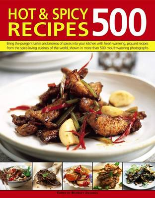 Picture of 500 Hot & Spicy Recipes: Bring the Pungent Tastes and Aromas of Spices into Your Kitchen with Heartwarming Piquant Recipes from the Spice-Loving Cuisines of the World, Shown in More Than 500 Mouthwatering Photographs