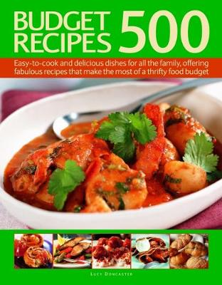 Picture of 500 Budget Recipes : Easy-to-cook and delicious dishes for all the family, offering fabulous recipes that make the most of a thrifty food budget