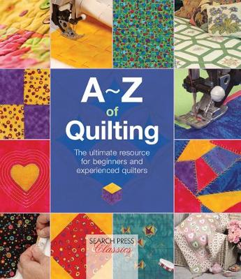 Picture of A-Z of Quilting : The Ultimate Resource for Beginners and Experienced Quilters