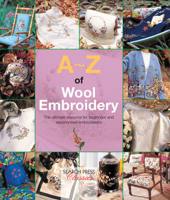 Picture of A-Z of Wool Embroidery : The Ultimate Resource for Beginners and Experienced Embroiderers