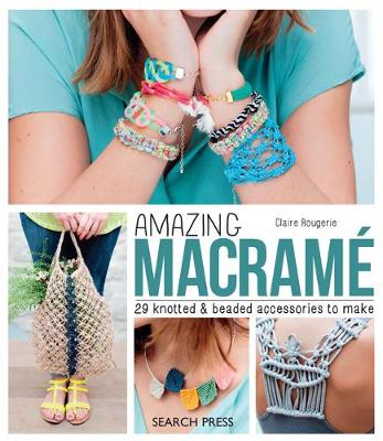 Picture of Amazing Macrame : 29 Knotted & Beaded Accessories to Make