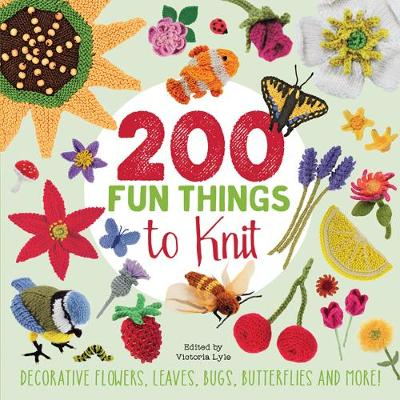 Picture of 200 Fun Things to Knit : Decorative Flowers, Leaves, Bugs, Butterflies and More!