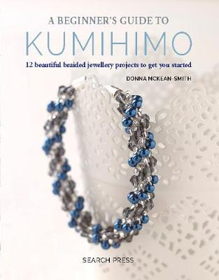 Picture of A Beginner's Guide to Kumihimo : 12 Beautiful Braided Jewellery Projects to Get You Started
