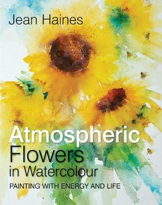 Picture of Atmospheric Flowers in Watercolour : Painting with Energy and Life