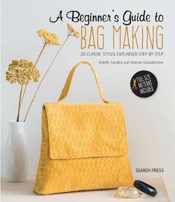 Picture of A Beginner's Guide to Bag Making : 20 Classic Styles Explained Step by Step