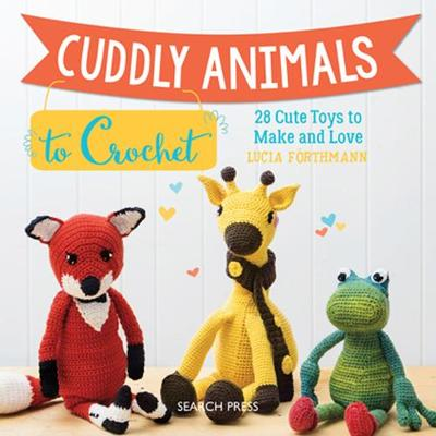 Picture of Cuddly Animals to Crochet : 28 Cute Toys to Make and Love