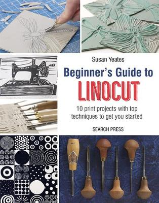 Picture of Beginner's Guide to Linocut : 10 Print Projects with Top Techniques to Get You Started