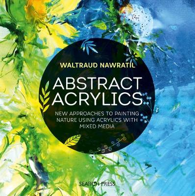 Picture of Abstract Acrylics : New Approaches to Painting Nature Using Acrylics with Mixed Media