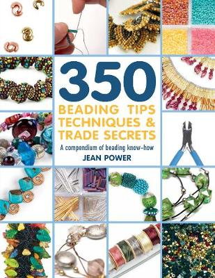 Picture of 350+ Beading Tips, Techniques & Trade Secrets : A Compendium of Beading Know-How