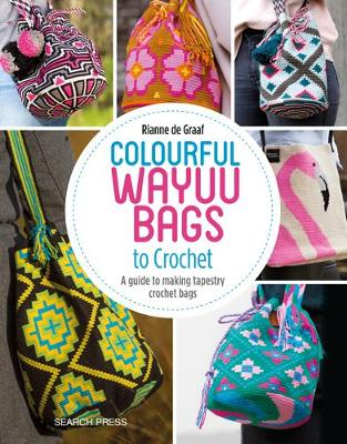 Picture of Colourful Wayuu Bags to Crochet : A Guide to Making Tapestry Crochet Bags