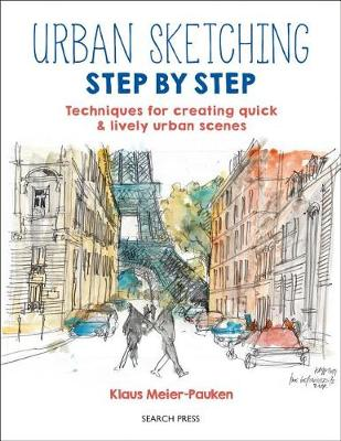 Picture of Urban Sketching Step by Step : Techniques for Creating Quick & Lively Urban Scenes