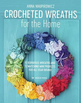 Picture of Crocheted Wreaths for the Home : 12 Gorgeous Wreaths and 12 Matching Mini Projects for All Year Round