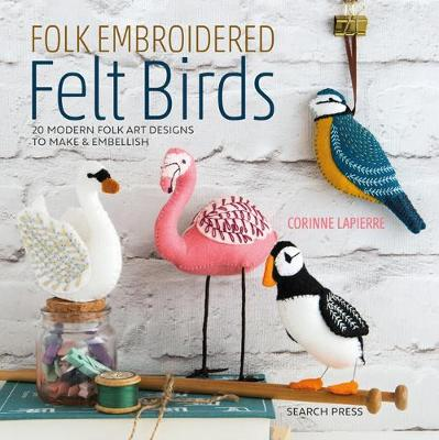 Picture of Folk Embroidered Felt Birds : 20 Modern Folk Art Designs to Make & Embellish