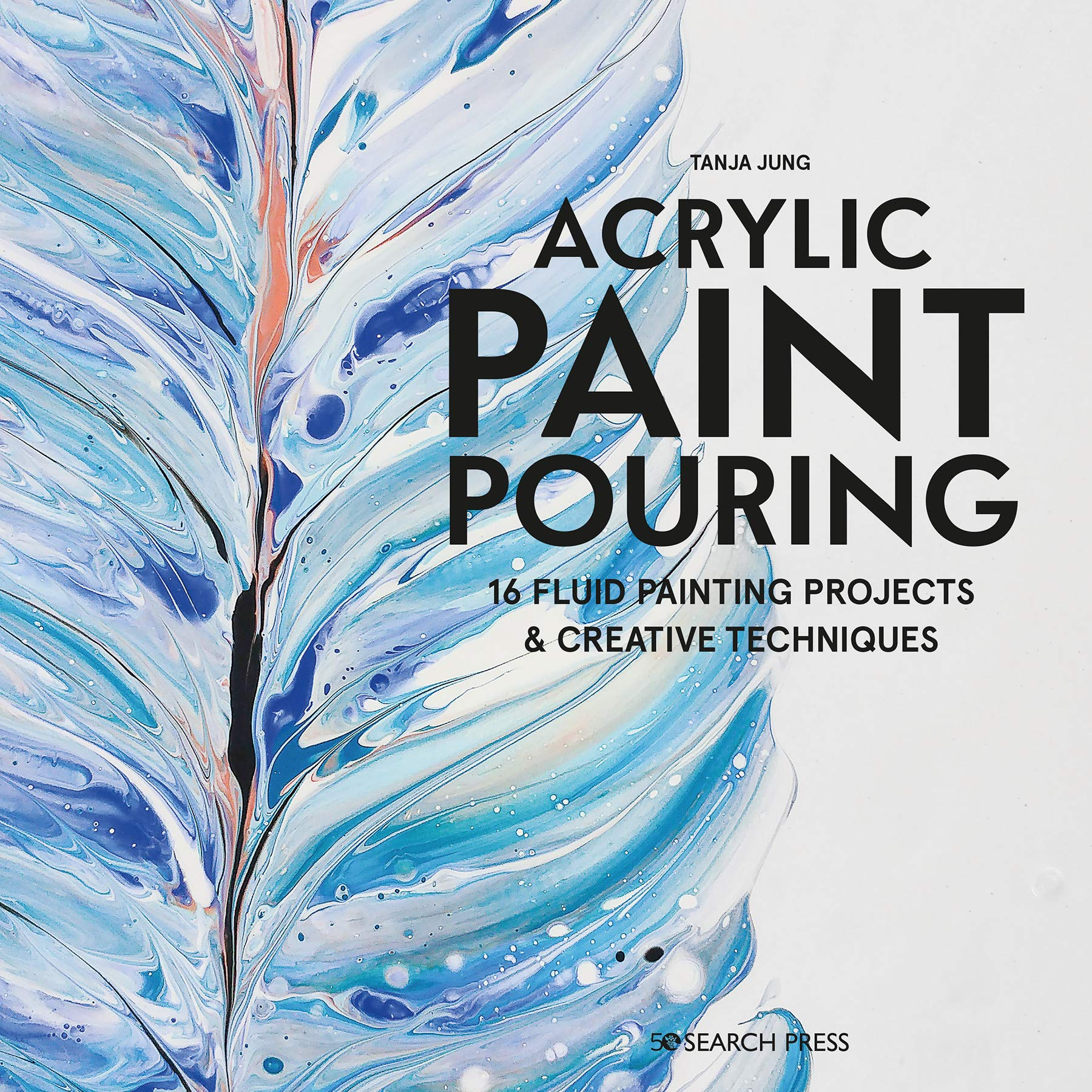 Picture of Acrylic Paint Pouring : 16 Fluid Painting Projects & Creative Techniques