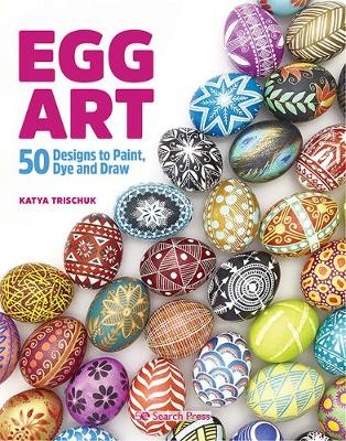 Picture of Egg Art : 50 Designs to Paint, Dye and Draw