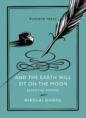 Picture of And the Earth Will Sit on the Moon : Essential Stories