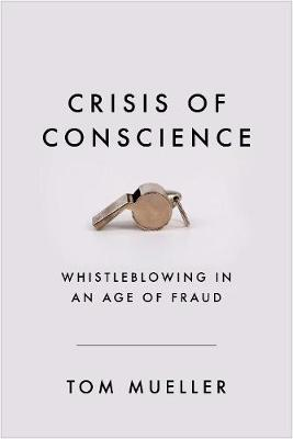 Picture of Crisis of Conscience : Whistleblowing in an Age of Fraud