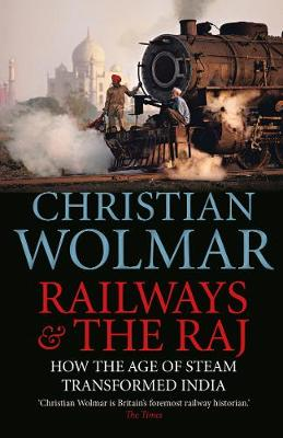 Picture of Railways and The Raj : How the Age of Steam Transformed India