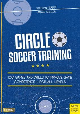 Picture of Circle Soccer Training : 100 Games and Drills to Improve Game Competence - For All Levels