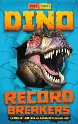 Picture of Dino Record Breakers : The biggest, fastest and deadliest dinos ever!