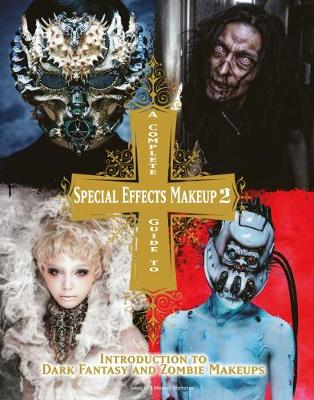 Picture of A Complete Guide to Special Effects Makeup: Introduction to Fantasy and Zombie Makeups: Volume 2