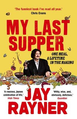 My Last Supper : One Meal, a Lifetime in the Making