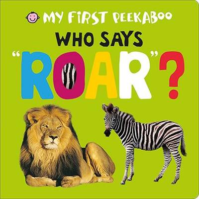 Picture of Who Says Roar? : My First Peekaboo