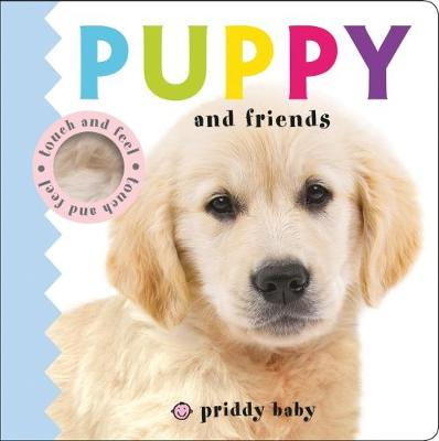 Picture of Puppy and Friends : Priddy Touch & Feel
