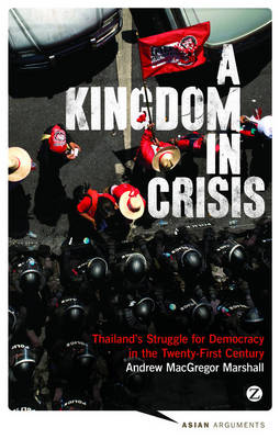Picture of A Kingdom in Crisis : Thailand's Struggle for Democracy in the Twenty-First Century