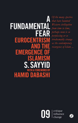 Picture of A Fundamental Fear : Eurocentrism and the Emergence of Islamism