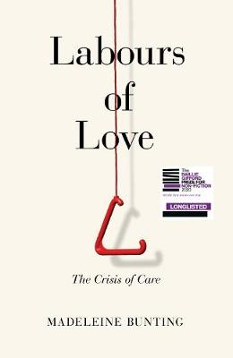Labours of Love : The Crisis of Care