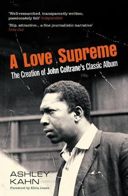 Picture of A Love Supreme : The Creation Of John Coltrane's Classic Album