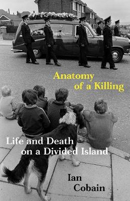 Anatomy of a Killing : Life and Death on a Divided Island
