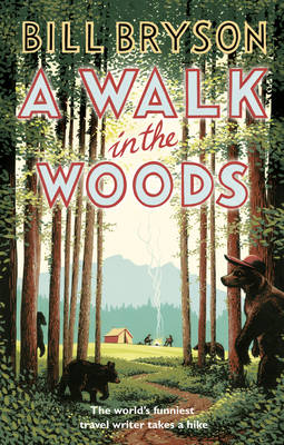 Picture of A Walk In The Woods : The World's Funniest Travel Writer Takes a Hike