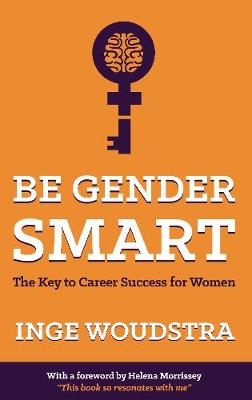 Picture of Be Gender Smart : The Key to Career Success for Women