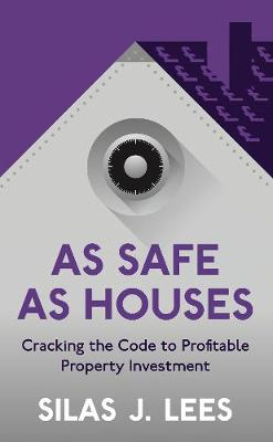 Picture of As Safe As Houses : Cracking the Code to Profitable Property Investment