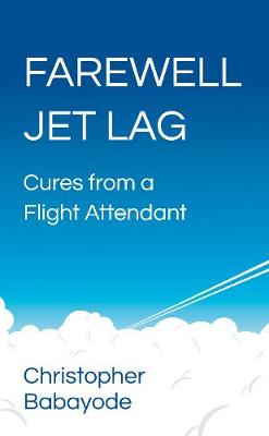 Picture of Farewell Jet Lag : Cures from a Flight Attendant