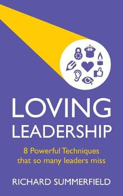 Picture of Loving Leadership : 8 Powerful Techniques that so many leaders miss