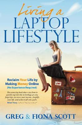 Picture of Living a Laptop Lifestyle : Reclaim Your Life by Making Money Online ( No Experience Required)