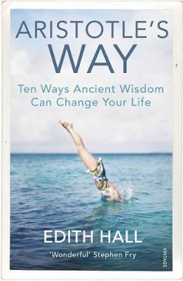 Picture of Aristotle's Way : How Ancient Wisdom Can Change Your Life